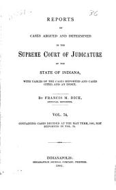 Reports of Cases Argued and Determined in the Supreme Court of Judicature of the State of Indiana: Volume 74