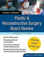 Plastic and Reconstructive Surgery Board Review  Pearls of Wisdom  Second Edition PDF