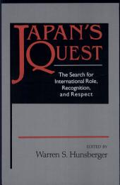 Japan's Quest: The Search for International Role, Recognition, and Respect