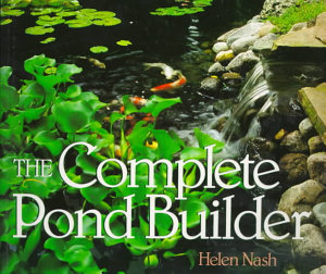 The Complete Pond Builder Book