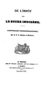 Du sucre indigène, de la situation actuelle de cette industrie en France, de son avenir et du droit dont on se propose de la charger