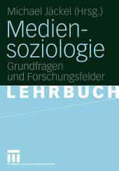 Mediensoziologie: Grundfragen und Forschungsfelder
