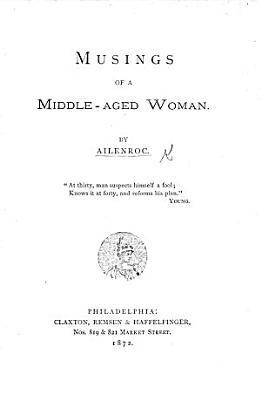 Musings of a Middle aged Woman  By Ailenroc