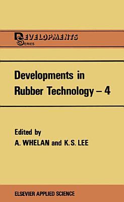 Developments in Rubber Technology—4