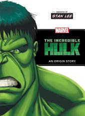 The Incredible Hulk: An Origin Story Narrated by Stan Lee: An Origin Story Narrated by Stan Lee