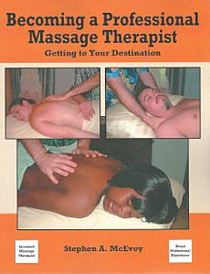 Becoming a Professional Massage Therapist Book