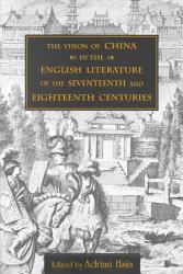 The Vision Of China In The English Literature Of The Seventeenth And Eighteenth Centuries Book PDF