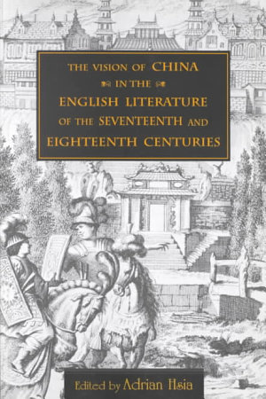 The Vision of China in the English Literature of the Seventeenth and Eighteenth Centuries PDF