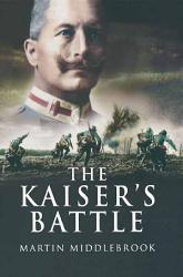 The Kaiser s Battle PDF