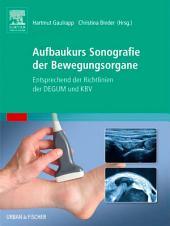 Aufbaukurs Sonografie Bewegungsorgane: Entsprechend der Richtlinien der DEGUM und KBV