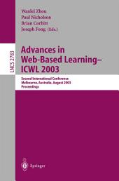 Advances in Web-Based Learning -- ICWL 2003: Second International Conference, Melbourne, Australia, August 18-20, 2003, Proceedings