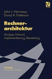 Rechnerarchitektur: Analyse, Entwurf, Implementierung, Bewertung