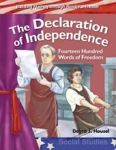 The Declaration of Independence: Fourteen Hundred Words of Freedom
