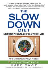 The Slow Down Diet: Eating for Pleasure, Energy, and Weight Loss, Edition 2