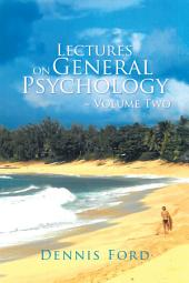 Lectures on General Psychology ~ Volume Two