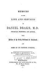 Memoirs of the life and services of Daniel Drake, M.D.