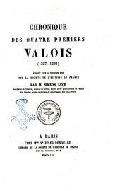 Chronique des quatre premiers Valois 1327-1393 publiés pour la première fois pour la Société de l'histoire de France par M. Siméon Luce