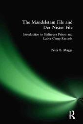 "The Mandelstam and ""Der Nister"" Files: An Introduction to Stalin-era Prison and Labor Camp Records"