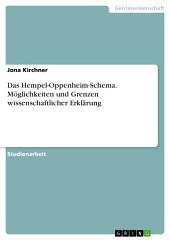 Das Hempel-Oppenheim-Schema. Möglichkeiten und Grenzen wissenschaftlicher Erklärung