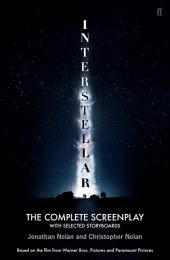 Christopher Nolan's Interstellar: The Complete Screenplay: With Selected Storyboards