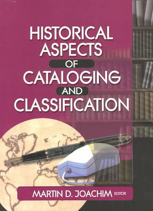 Historical Aspects of Cataloging and Classification PDF