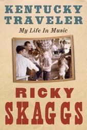 Kentucky Traveler: My Life in Music