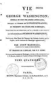 Vie de Georges Washington: composée sur ses mémoires, qu'il a légués à son parent, le très honorable Bushrod Washington, précédée d'un précis de l'histoire des colonies fondées par les Anglais, sur le continent de l'Amérique septentrionale