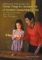 Twenty Things for Grandparents of Interfaith Grandchildren to Do  and Not Do  to Nurture Jewish Identity in Their Grandchildren PDF