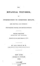 The Botanical Text-book: An Introduction to Scientific Botany, Both Structural and Systematic : for Colleges, Schools and Private Students