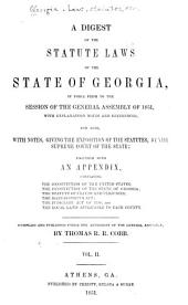 A digest of the statute laws of the state of Georgia: in force prior to the session of the General Assembly of 1851, Volume 2