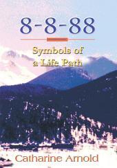 8-8-88 Symbols of a Life Path