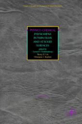Physico-Chemical Phenomena in Thin Films and at Solid Surfaces
