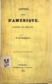 Lettres écrites d'Amérique, destinées aux émigrants: Volume1