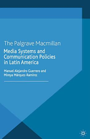 Media Systems and Communication Policies in Latin America PDF