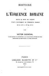Histoire de l'éloquence romaine depuis la mort de Cicéron jusqu'á l'avénement de l'empereur Hadrien (43 av. J.-C.-117 ap. J.-C.)