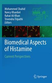 Biomedical Aspects of Histamine: Current Perspectives