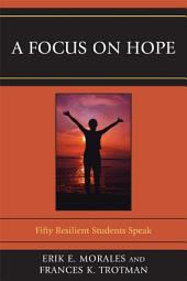 A Focus on Hope: Fifty Resilient Students Speak
