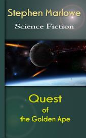 Quest of the Golden Ape: Science Fiction Stories