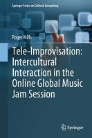 Tele Improvisation  Intercultural Interaction in the Online Global Music Jam Session PDF