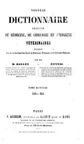 Nouveau dictionnaire pratique de médecine, de chirurgie, et d'hygiène vétérinaires: Volume8
