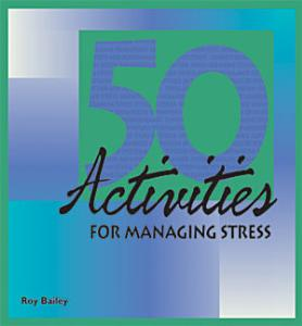 50 Activities for Managing Stress Book