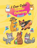 I Can Color Toddler Coloring Book Book