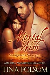 Mortal Wish: A Scanguards Vampires Novella