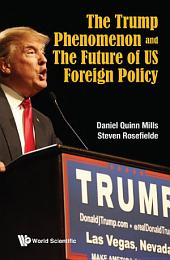 The Trump Phenomenon and the Future of US Foreign Policy