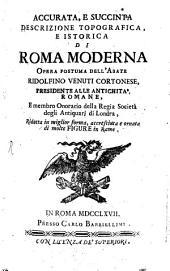 Accurata, E Succinta Descrizione Topografica, E Istorica Di Roma Moderna: Opera Postuma, Volume 1