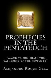 Prophecies in the Pentateuch.