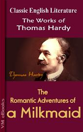 The Romantic Adventures of a Milkmaid: Works of Hardy