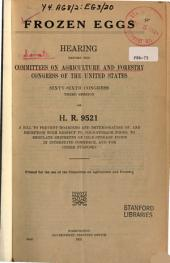 Frozen Eggs: Hearing Before ..., 66-3 on H.R. 9521 ....