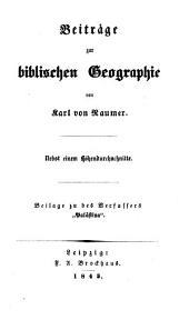 """Beiträge zur biblischen Geographie: nebst einem Höhendurchschnitte : Beilage zu des Verfassers """"Palästina"""""""