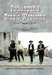 Peckinpah  s Tragic Westerns PDF